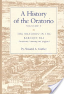 A History of the Oratorio: The oratoria in the baroque era: Protestant Germany and England