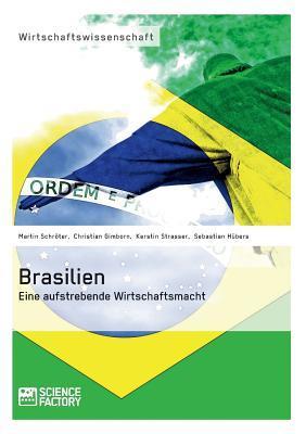 Brasilien. Eine aufstrebende Wirtschaftsmacht