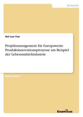 Projektmanagement für Europaweite Produktinnovationsprozesse am Beispiel der Lebensmittelindustrie