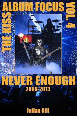 The Kiss Album Focus, Volume IV