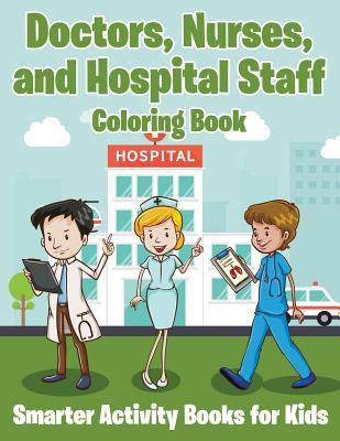 Doctors, Nurses, and Hospital Staff Coloring Book