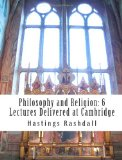 Philosophy and Religion: 6 Lectures Delivered at Cambridge