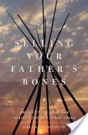 Selling Your Father's Bones