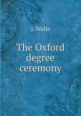 The Oxford Degree Ceremony