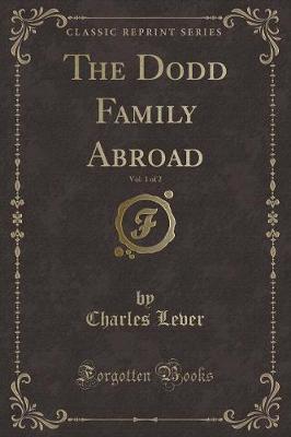 The Dodd Family Abroad, Vol. 1 of 2 (Classic Reprint)
