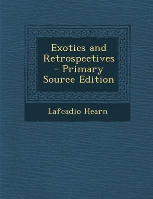 Exotics and Retrospectives - Primary Source Edition