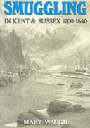 Smuggling in Kent and Sussex 1700-1840