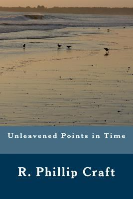 Unleavened Points in Time