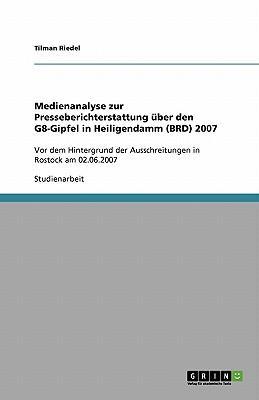 Medienanalyse zur Presseberichterstattung über den G8-Gipfel in Heiligendamm (BRD) 2007