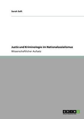 Justiz und Kriminologie im Nationalsozialismus