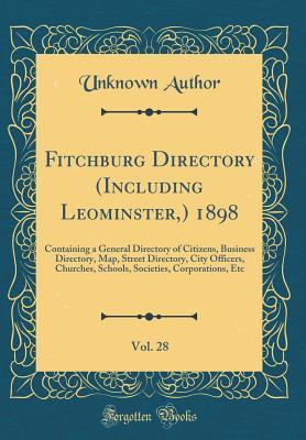 Fitchburg Directory (Including Leominster,) 1898, Vol. 28