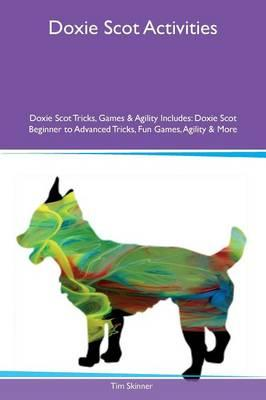 Doxie Scot Activities Doxie Scot Tricks, Games & Agility Includes