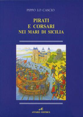 Pirati e corsari nei mari di Sicilia