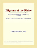 Pilgrims of the Rhine (Webster's Japanese Thesaurus Edition)