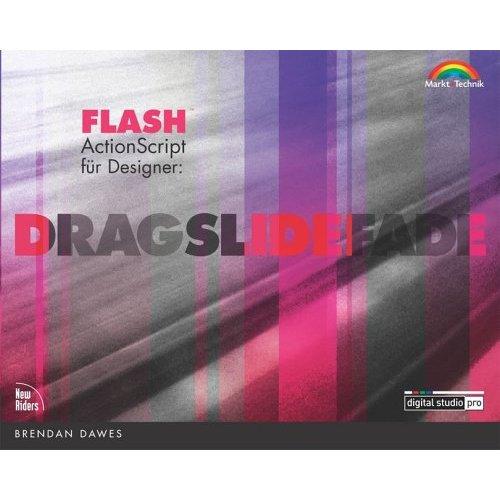 Flash ActionScript für Designer . Drag, Slide, Fade