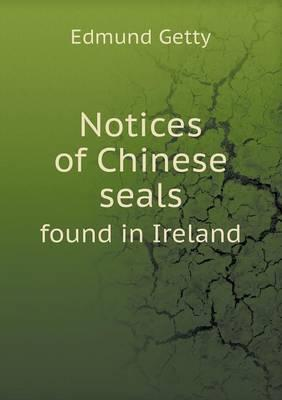 Notices of Chinese Seals Found in Ireland