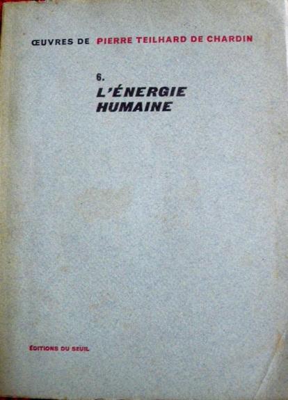 Oeuvres de Pierre Teilhard de Chardin, Tome 6