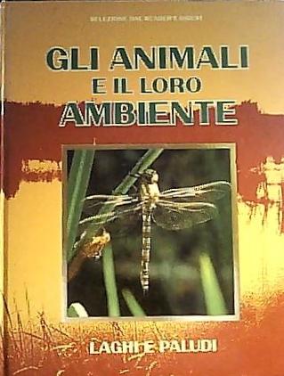 Gli animali e il loro ambiente - Laghi e paludi