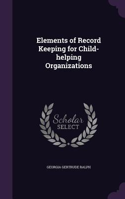 Elements of Record Keeping for Child-Helping Organizations