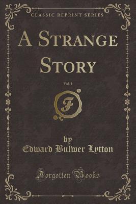 A Strange Story, Vol. 1 (Classic Reprint)