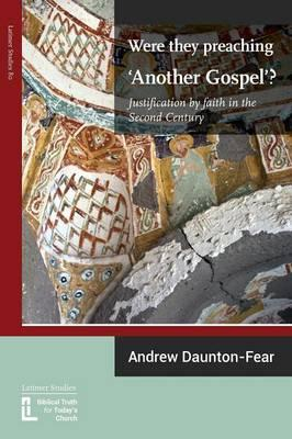 Were They Preaching 'Another Gospel'? Justification by Faith in the Second Century