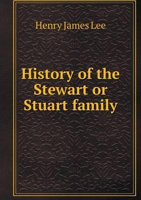 History of the Stewart or Stuart Family