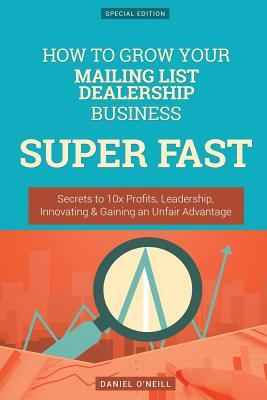 How to Grow Your Mailing List Dealership Business Super Fast