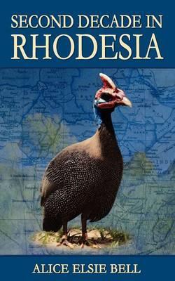 Second Decade in Rhodesia