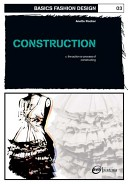 Basics Fashion Design: Construction