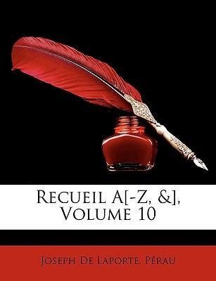 Recueil A[-Z, &], Vo...