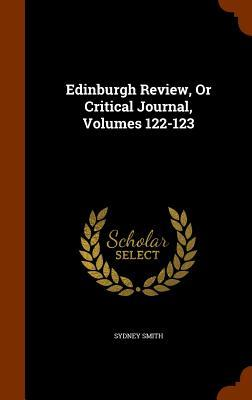 Edinburgh Review, or Critical Journal, Volumes 122-123