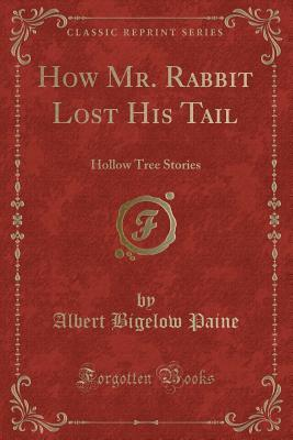 How Mr. Rabbit Lost His Tail