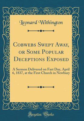 Cobwebs Swept Away, ...