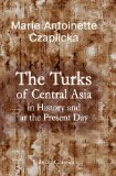 The Turks of Central Asia in History and at the Present Day