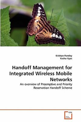 Handoff Management for Integrated Wireless Mobile Networks