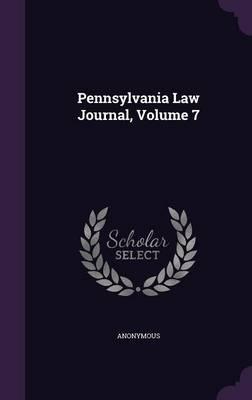 Pennsylvania Law Journal, Volume 7