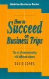 How to succeed on business trips
