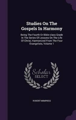 Studies on the Gospels in Harmony