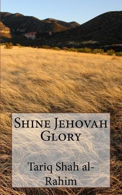 Shine Jehovah Glory