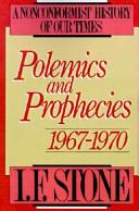 Polemics and Prophecies: 1967 - 1970