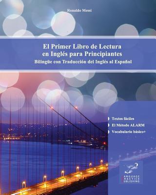 El Primer Libro de Lectura en Ingles para Principiantes / The First Book of Reading in English for Beginners