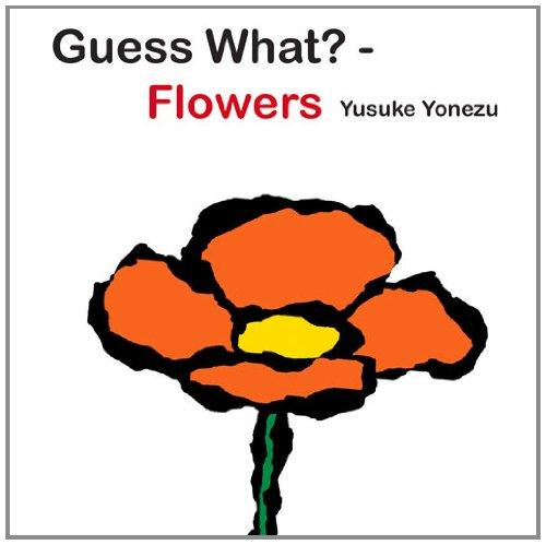 Guess What? - Flower...