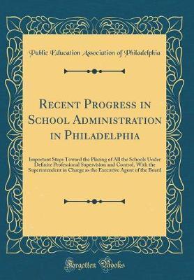 Recent Progress in School Administration in Philadelphia