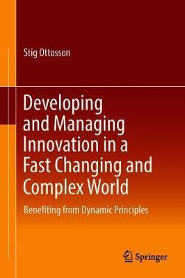 Developing and Managing Innovation in a Fast Changing and Complex World