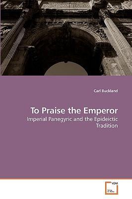 To Praise the Emperor