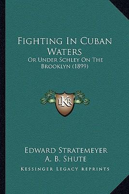 Fighting in Cuban Waters Fighting in Cuban Waters