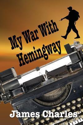 My War With Hemingway