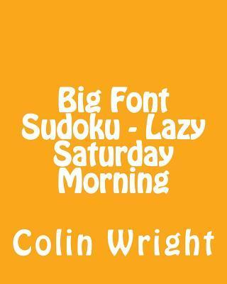 Big Font Sudoku - Lazy Saturday Morning