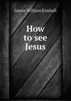 How to See Jesus