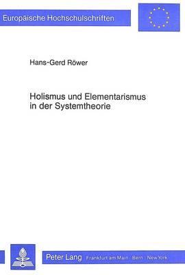 Holismus und Elementarismus in der Systemtheorie